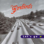 The Firebirds: Lets Go