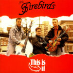 The Firebirds: This is It